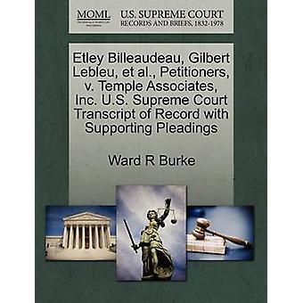 Etley Billeaudeau Gilbert Lebleu et al. Petitioners v. Temple Associates Inc. U.S. Supreme Court Transcript of Record with Supporting Pleadings by Burke & Ward R