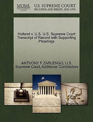 Holland v. U.S. U.S. Supreme Court Transcript of Record with Supporting Pleadings by ZARLENGO & ANTHONY F