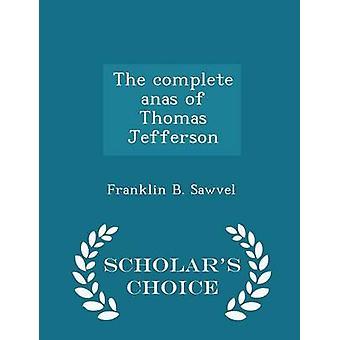Sawvel ・ フランクリン B によってトーマス ・ ジェファーソン学者の選択版の完全な anas