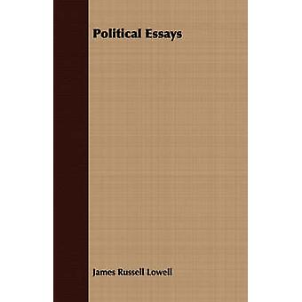 Political Essays by Lowell & James Russell