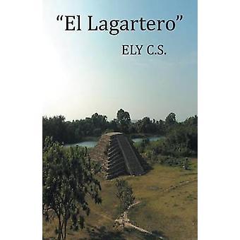 El Lagartero por C. S. & Ely