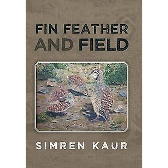 Fin Feather and Field by Kaur & Simren