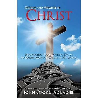 Depths and Heights in Christ by Aduadjei & John Opoku