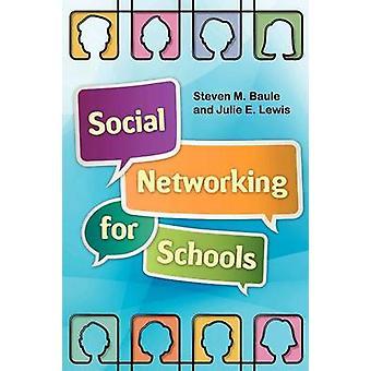 Social Networking for Schools by Baule & Steven