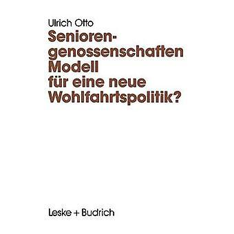 Seniorengenossenschaften Modell fr Eine Neue Wohlfahrtspolitik von Otto & Ulrich