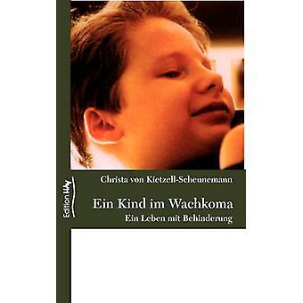 Ein Kind Im Wachkoma by KietzellScheunemann & Christa Von