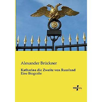 Katharina Die Zweite Von Russland by Bruckner & Alexander