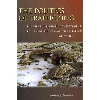 The Politics of Trafficking - The First International Movement to Comb