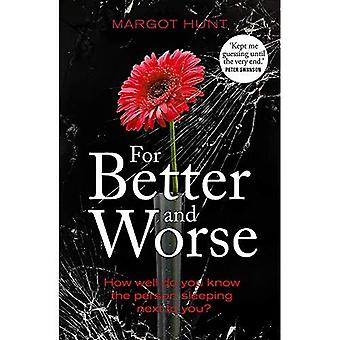 For Better and Worse