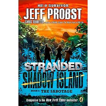 Shadow Island - The Sabotage by Jeff Probst - Christopher Tebbetts - 9