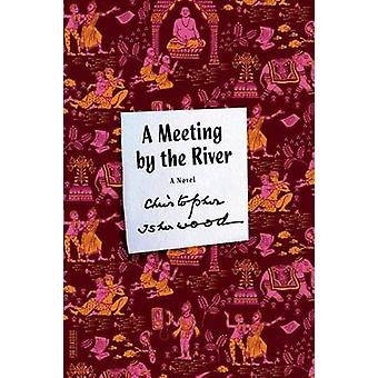 A Meeting by the River by Christopher Isherwood - 9780374533793 Book