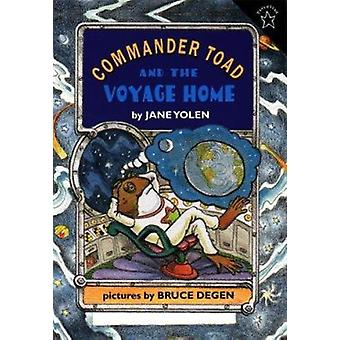 Commander Toad and the Voyage Home by Jane Yolen - Bruce Degen - 9780