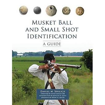 Musket Ball and Small Shot Identification - A Guide by Daniel M Sivili