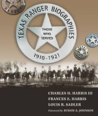 Texas Ranger Biographies - Those Who Served 1910-1921 - 9780826347480