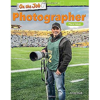 On the Job - Photographer - Place Value (Grade 2) by Kristy Stark - 978