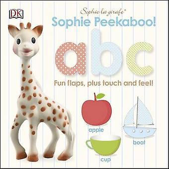 Sophie La Girafe - Peekaboo ABC by DK Publishing - DK - 9781465432582