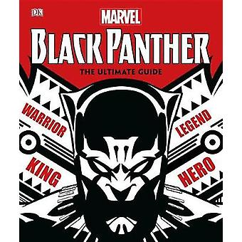 Marvel Black Panther - The Ultimate Guide by DK - 9781465466266 Book