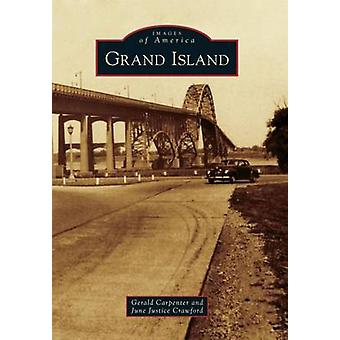 Grand Island by Gerald Carpenter - June Justice Crawford - 9781467121