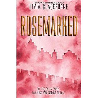 Rosemarked by Livia Blackburne - 9781484788554 Book