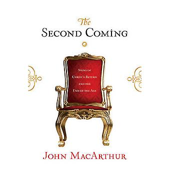 The Second Coming - Signs of Christ's Return and the End of the Age by