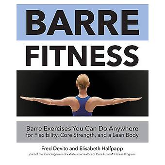 Barre Fitness - Barre Exercises You Can Do Anywhere for Flexibility -