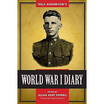 Nels Anderson's World War I Diary by Nels Anderson - Allan K Powell -