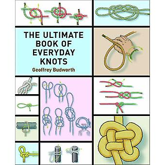 The Ultimate Book of Everyday Knots by Geoffrey Budworth - 9781616085