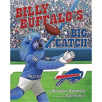 Billy Buffalo's Big Catch by Roselyn Kasmire - 9781620869321 Book