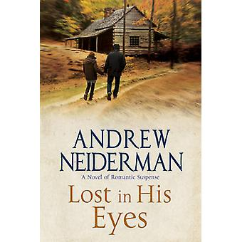 Lost in His Eyes - Romantic Suspense by Andrew Neiderman - 97818475164