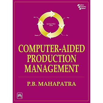 Computer Aided Production Management by P.B. Mahapatra - 978812031742