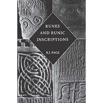Runes and Runic Inscriptions Collected Essays on AngloSaxon and Viking Runes by Page & R. I.