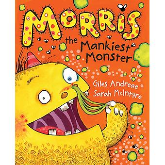 Morris the Mankiest Monster (Paperback) by Andreae Giles McIntyre Sarah