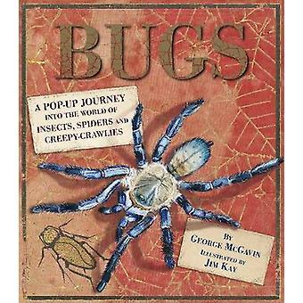 Bugs by George C. McGavin & Jim Kay