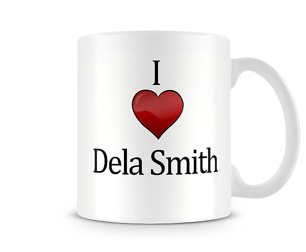 I Love Dela Smith Printed Mug