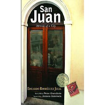 San Juan - mémoire d'une ville par Edgardo Rodriguez Julia - Peter Grandbo