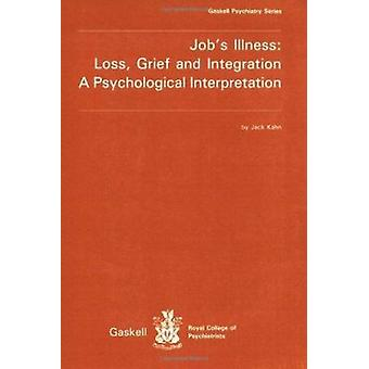 Job's Illness - Loss - Grief and Integration. A Psychological Interpre