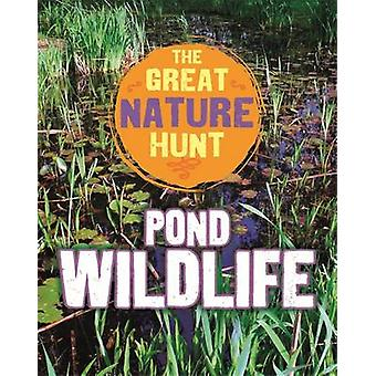Pond Wildlife (Illustrated edition) by Clare Hibbert - 9781445145402