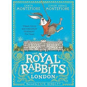The Royal Rabbits of London by Santa Montefiore - Simon Sebag Montefi