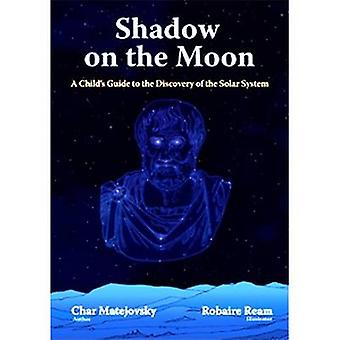 Shadow on the Moon - A Children's Guide to the Discovery of the Solar