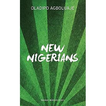New Nigerians by Oladipo Agboluaje - 9781786821379 Book