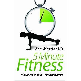 Zen Martinoli's 5 Minute Fitness by Zen Martinoli - 9781843583837 Book