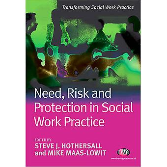 Need - Risk and Protection in Social Work Practice by Steve J. Hother