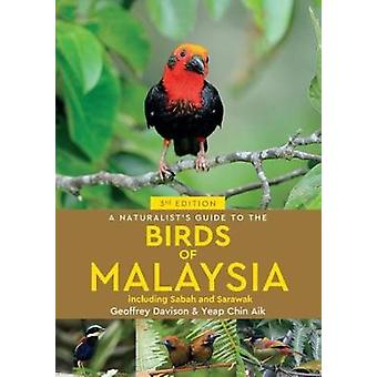 A Naturalist's Guide To Birds of Malaysia (3rd edition) by Geoffrey D