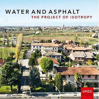 Water and Asphalt - The Project of Isotrophy in the Metropolitan Area