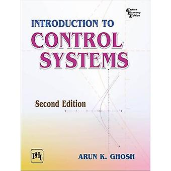Introduction to Control Systems (2nd Revised edition) by Arun K. Ghos