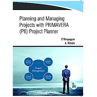 Planning and Managing Projects with Primavera (P6) Project Planner by