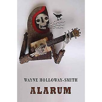 Alarum av Wayne Holloway-Smith - 9781780373300 bok