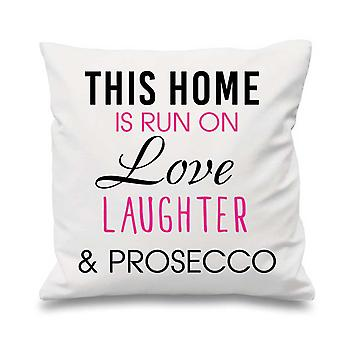 White Cushion Cover This Home Is Run By Love Laughter And Prosecco 16