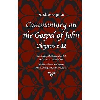 Commentary on the Gospel of John - Bks. 6-12 by Thomas Aquinas - Fabia