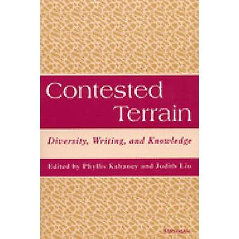 Contested Terrain - Diversity - Writing - and Knowledge by Phyllis Kah